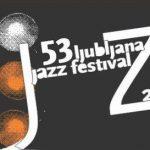 Le 53ème festival de Jazz de Ljubljana !