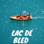 Lac de Bled, les activités à faire pour l'été 2021